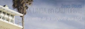 Epicentre de la longévité aux USA, Loma Linda