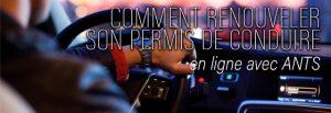 Renouveler son permis de conduire avec le site de l'ANTS