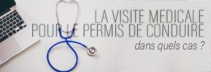 Visite médicale pour le permis de conduire