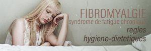 Fibromyalgie ou Fatigue chronique : les règles d'hygiène de vie et alimentaire pour améliorer les symptomes