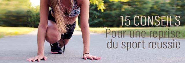 15 conseils pour réussir sa reprise sportive