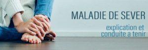 Maladie de Sever - Explication et Conduite à tenir